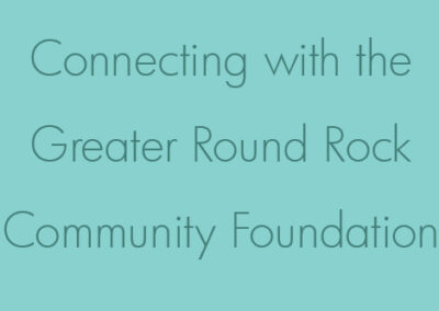 Connecting with the Greater Round Rock Community Foundation